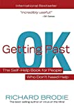 Brodie, Richard: Getting Past OK: The Self-Help Book for People Who Dont Need Help