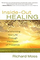 Inside-Out Healing: Transforming Your Life…