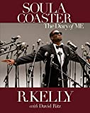 Kelly, R.: The Soulacoaster: The Diary of Me