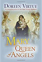 Mary, Queen of Angels by Doreen Virtue