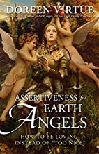 Assertiveness for Earth Angels: How to Be…