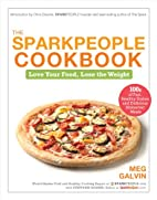 The Sparkpeople Cookbook: Love Your Food,…