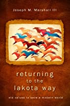Returning to the Lakota Way: Old Values to…