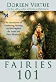 Virtue, Doreen: Fairies 101: An Introduction to Connecting, Working, and Healing with the Fairies and Other Elementals