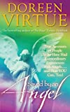 Virtue, Doreen: Saved By An Angel: True Accounts of People Who Have Had Extraordinary Experiences with Angels...and How YOU Can, Too!