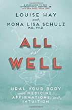 All Is Well: Heal Your Body with Medicine,…