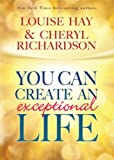 Hay, Louise: You Can Create An Exceptional Life