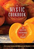 Linn, Denise: The Mystic Cookbook: The Secret Alchemy of Food