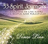 Linn, Denise: 33 Spirit Journeys:: Meditations to Live More Fully, Deeply, and Peacefully
