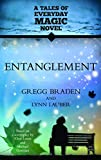 Braden, Gregg: Entanglement: A Tales of Everyday Magic Novel
