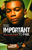 Smiley, Tavis: Too Important To Fail: Saving America's Boys