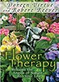 Virtue, Doreen: Flower Therapy: Welcome the Angels of Nature into Your Life