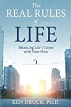 The Real Rules of Life: Balancing Life's…