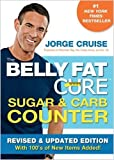 Cruise, Jorge: The Belly Fat Cure Sugar & Carb Counter: Revised & Updated Edition, with 100's of New Items Added!