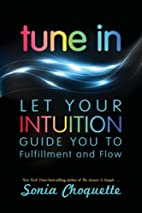 Tune In: Let Your Intuition Guide You to…