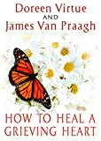 Virtue, Doreen: How to Heal a Grieving Heart