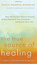 The True Source of Healing: How the Ancient…