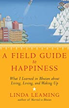 A Field Guide to Happiness: What I Learned…