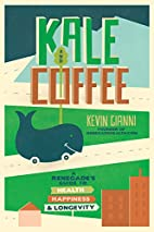 Kale and Coffee: A Renegade's Guide to…