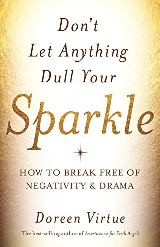 dont-let-anything-dull-your-sparkle-how-to-break-free-of-negativity-and-drama