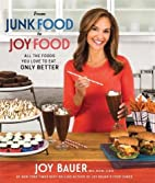 From Junk Food to Joy Food: All the Foods…