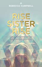 Rise Sister Rise: A Guide to Unleashing the…