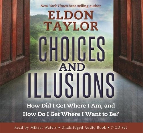 choices-and-illusions-how-did-i-get-where-i-am-and-how-do-i-get-where-i-want-to-be