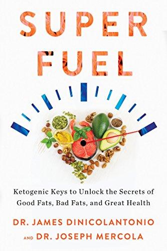 superfuel-ketogenic-keys-to-unlock-the-secrets-of-good-fats-bad-fats-and-great-health