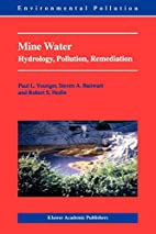 Mine Water: Hydrology, Pollution,…