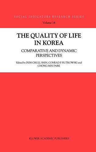 the-quality-of-life-in-korea-comparative-and-dynamic-perspectives-social-indicators-research-series