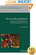The God Beyond Belief: In Defence of William Rowe's Evidential Argument from Evil (Studies in Philosophy and Religion)