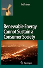 Renewable Energy Cannot Sustain a Consumer…