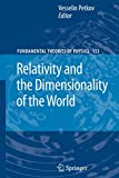 Petkov, Vesselin: Relativity and the Dimensionality of the World