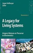 A Legacy for Living Systems: Gregory Bateson…