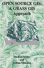 Open Source GIS: A GRASS GIS Approach…