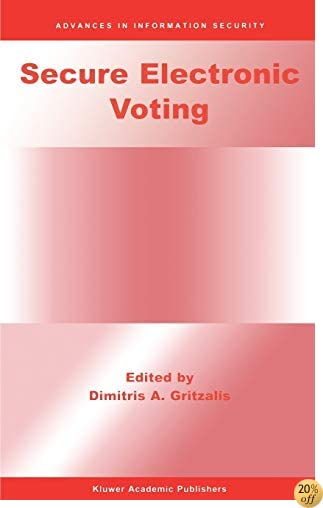 Secure Electronic Voting (Advances in Information Security)