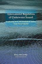 International regulation of underwater sound…