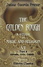 The Golden Bough, Part 4: Adonis Attis…