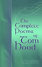 The Complete Poetical Works of Thomas Hood…