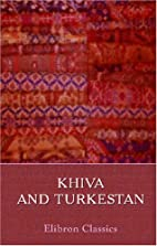 Khiva and Turkestan by Unknown Author