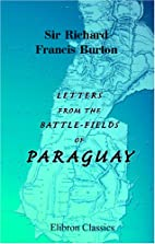 Letters from the Battle-Fields of Paraguay…