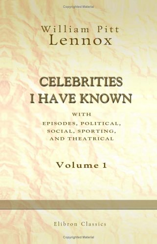 celebrities-i-have-known-with-episodes-political-social-sporting-and-theatrical-volume-1