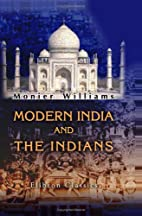 Modern India and the Indians; being a series…