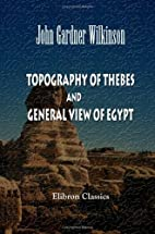 Topography of Thebes, and General View of…