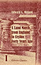 A land march from England to Ceylon forty…