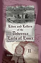 Lives and Letters of the Devereux, Earls of…