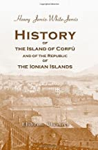 History of the Island of Corfu, and of the…
