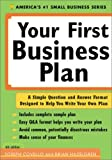 Covello, Joseph: Your First Business Plan: A Simple Question And Answer Format Designed To Help You Write Your Own Plan