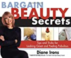 Bargain Beauty Secrets by Diane Irons