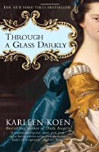 Through a Glass Darkly: A Novel by Karleen…